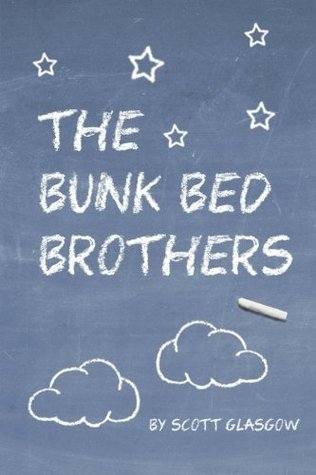 The Bunk Bed Brothers  by  Scott Glasgow