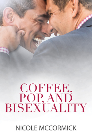 Daily Dose Book Review: Coffee, Pop and Bisexuality by Nicole McCormick