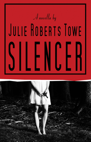 Silencer by Julie Roberts Towe