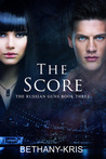 The Score (The Russian Guns, #3)