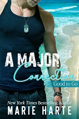 A Major Connection (Good to Go Book 4) Marie Harte
