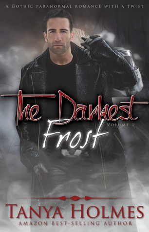 The Darkest Frost, Vol 1 of a 2-part serial by Tanya Holmes