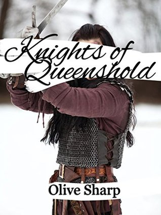Knights of Queenshold  by  Olive Sharp