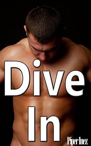 Dive In (Gay, Multiple Partners, Menage) Piper Inez