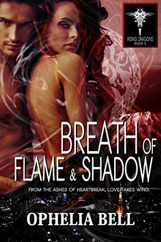 Breath of Flame and Shadow (Rising Dragons, #6) by Ophelia Bell