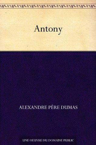 Antony  by  Alexandre Dumas
