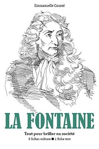 Jean de La Fontaine - Tout pour briller en société  by  Emmanuelle Caussé