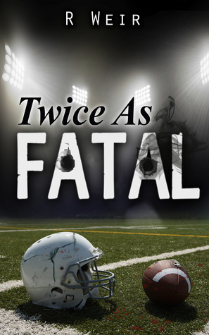 Twice As Fatal by R.  Weir