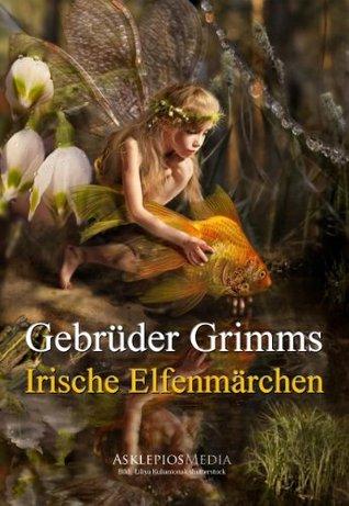 Grimms Irische Elfenmärchen Jacob Grimm