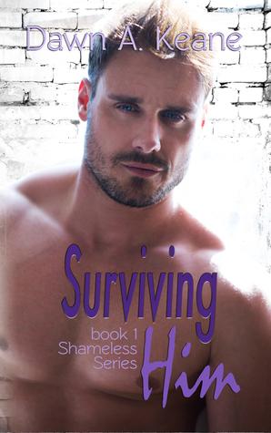 Surviving Him (Shameless, #1)