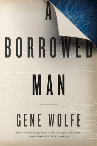 A Borrowed Man - Gene Wolfe