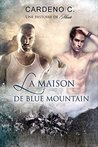 La Maison De Blue Mountain by Cardeno C.