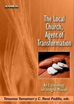 The Local Church, Agent Of Transformation: An Ecclesiology For Integral Mission  by  C. Rene Padilla
