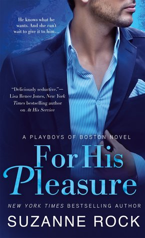 For His Pleasure (Playboys of Boston #2)