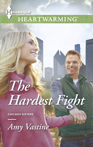 The Hardest Fight (Chicago Sisters #3)