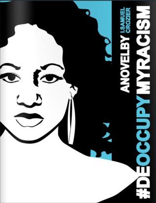 DeOccupy My Racism  by  Isham Samuel Crozier
