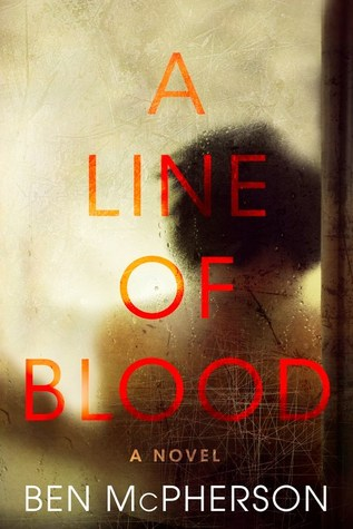 A Line of Blood: A Novel