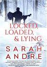 Locked, Loaded, & Lying