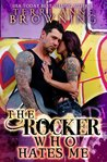 The Rocker Who Hates Me (The Rocker, #10)