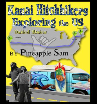 Kauai Hitchhikers Exploring the US  by  Pineapple Sam