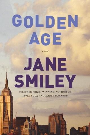Golden Age (Last Hundred Years: A Family Saga #3) - Jane Smiley