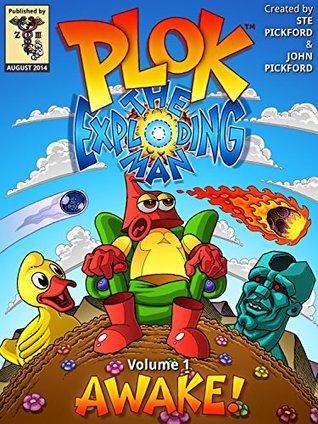 Plok The Exploding Man: Volume 1: Awake!  by  John Pickford
