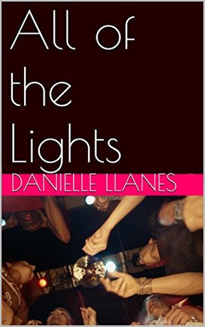 All of the Lights Danielle Llanes