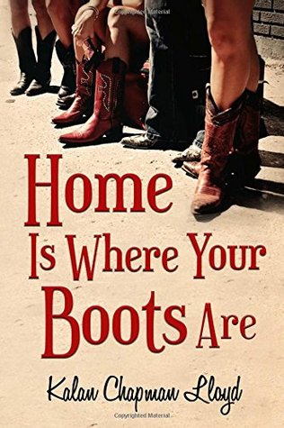 Home Is Where Your Boots Are by Kalan L. Chapman