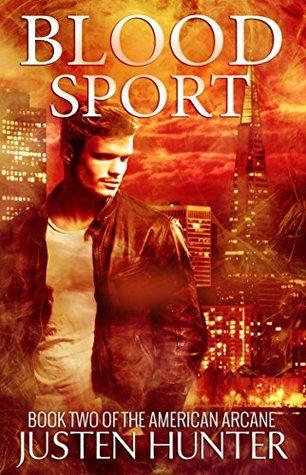 Blood Sport (The American Arcane Book 2) Justen Hunter