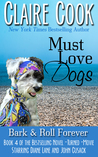 Must Love Dogs: Bark & Roll Forever