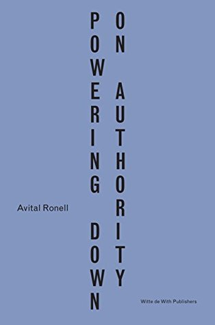 Powering Down On Authority (English and Dutch) KINDLE EDITION  by  Avital Ronell