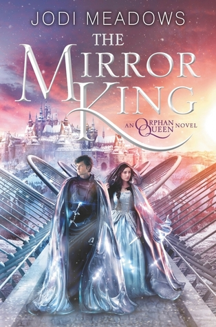 Waiting on Wednesday: The Mirror King by Jodi Meadows
