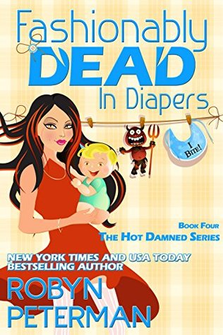 Fashionably Dead in Diapers (Hot Damned #4) - Robyn Peterman