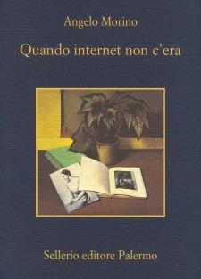 Quando internet non cera Angelo Morino