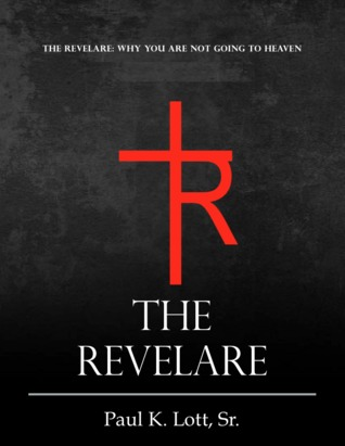 The Revelare: Truth Hidden In Plain Sight  by  Paul K. Lott Sr.