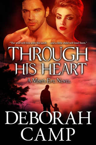 Goddess Fish Promotions VBT: Through His Heart by Deborah Camp