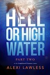 Complicated Creatures: Part Two: Hell or High Water