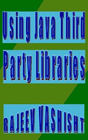 Using Java Third Party Libraries  by  Rajeev Vashisht