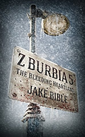 The Bleeding Heartland (Z-Burbia #5)