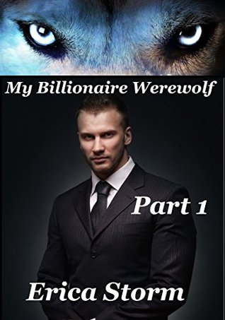 My Billionaire Werewolf (Part 1) (BWWM, African American, Interracial, Multicultural)  by  Erica Storm