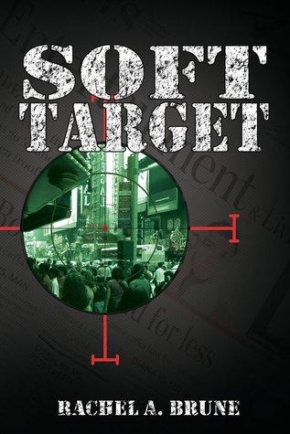 Soft Target by Rachel A. Brune