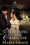 Mistaking Her Character (Queen of Rosings Park, #1)