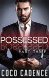 Possessed: Part Three (Possessed, #3)