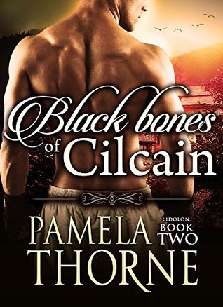 Black Bones of Cilcain (EIDOLON Book 2) Pamela Thorne