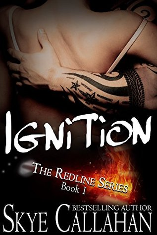 Ignition (The Redline Series Book 1) by Skye Callahan