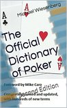The Official Dictionary Of Poker  by  Michael Wiesenberg