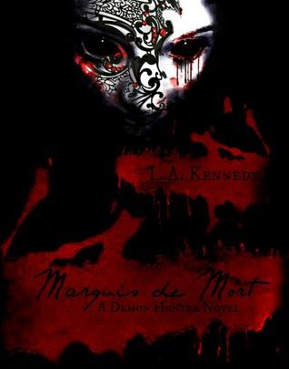Marquis de Mort (A Demon Hunter Novel Book #5)  by  L.A. Kennedy