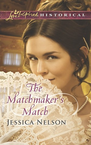 The Matchmaker's Match by Jessica   Nelson