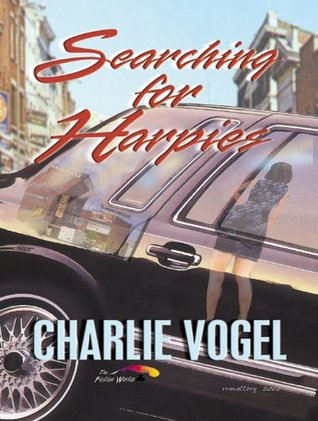 Searching for Harpies (The Bob Norris Mysteries Book 2)  by  Charlie Vogel