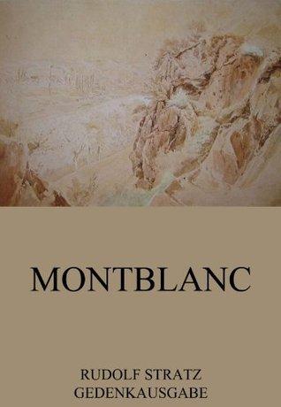 Montblanc: Vollständige Ausgabe  by  Rudolf Stratz
